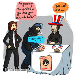 Thermite is running for president to get his own nuke button